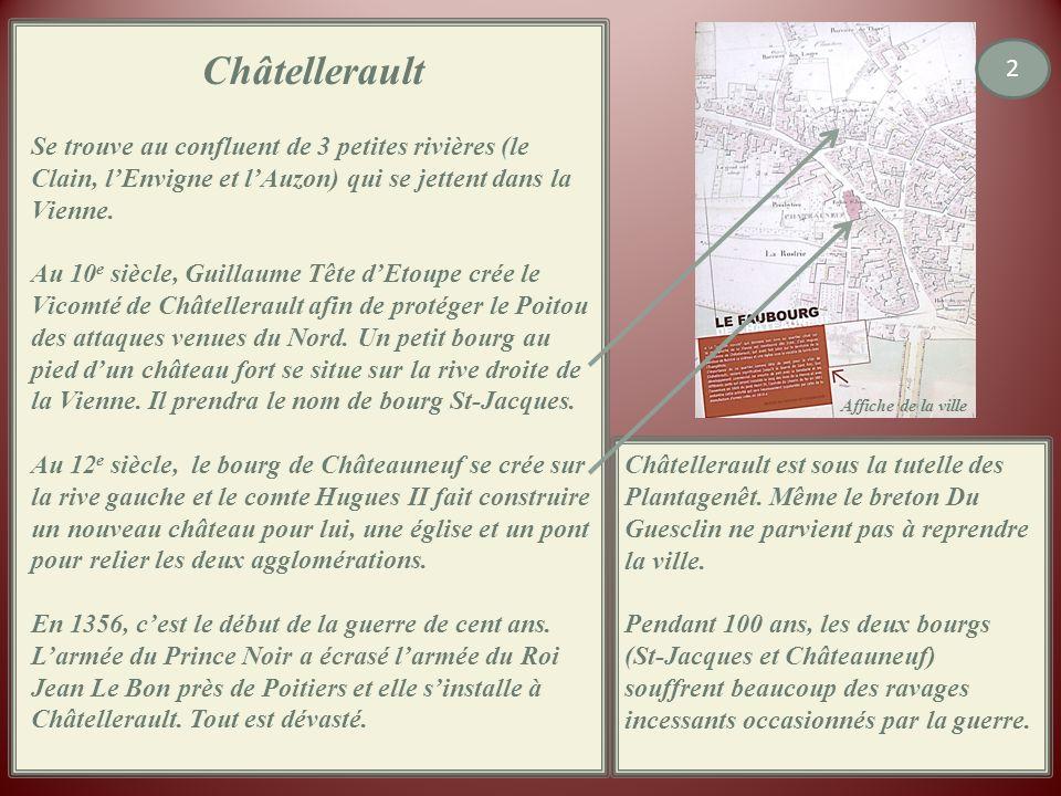 Châtellerault Se trouve au confluent de 3 petites rivières (le Clain, lEnvigne et lAuzon) qui se jettent dans la Vienne.