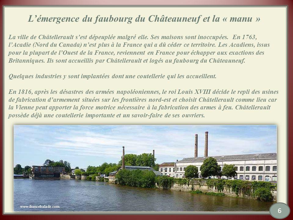 Lémergence du faubourg du Châteauneuf et la « manu » La ville de Châtellerault sest dépeuplée malgré elle.