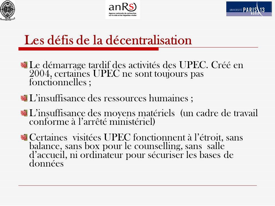 Les défis de la décentralisation Le démarrage tardif des activités des UPEC. Créé en 2004, certaines UPEC ne sont toujours pas fonctionnelles ; Linsuf