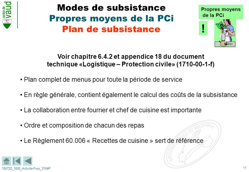 11 LIBERTE ET PATRIE 100722_1000_Activite-Four_3104P Modes de subsistance Propres moyens de la PCi Plan de subsistance Voir chapitre 6.4.2 et appendic