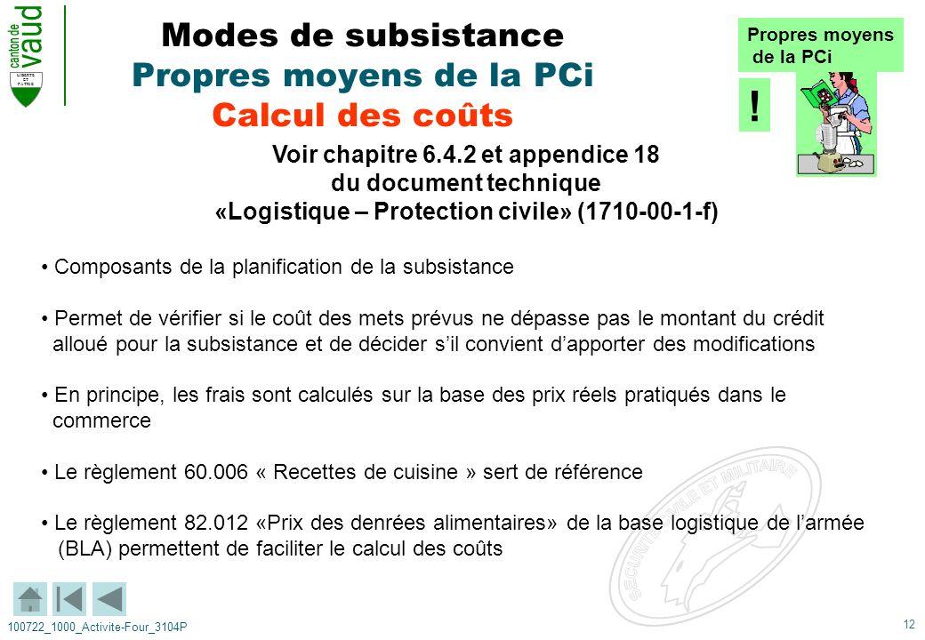 12 LIBERTE ET PATRIE 100722_1000_Activite-Four_3104P Voir chapitre 6.4.2 et appendice 18 du document technique «Logistique – Protection civile» (1710-