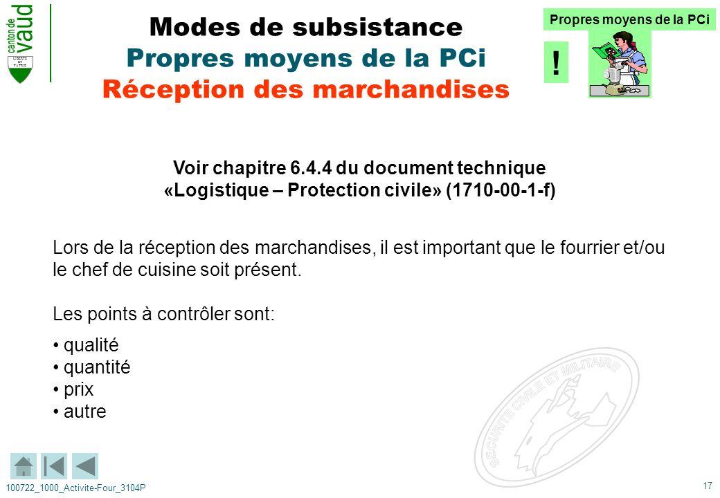 17 LIBERTE ET PATRIE 100722_1000_Activite-Four_3104P Modes de subsistance Propres moyens de la PCi Réception des marchandises Voir chapitre 6.4.4 du d