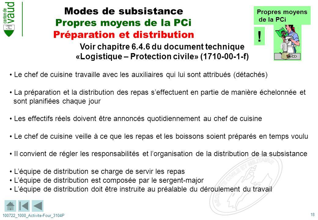 18 LIBERTE ET PATRIE 100722_1000_Activite-Four_3104P Voir chapitre 6.4.6 du document technique «Logistique – Protection civile» (1710-00-1-f) Le chef