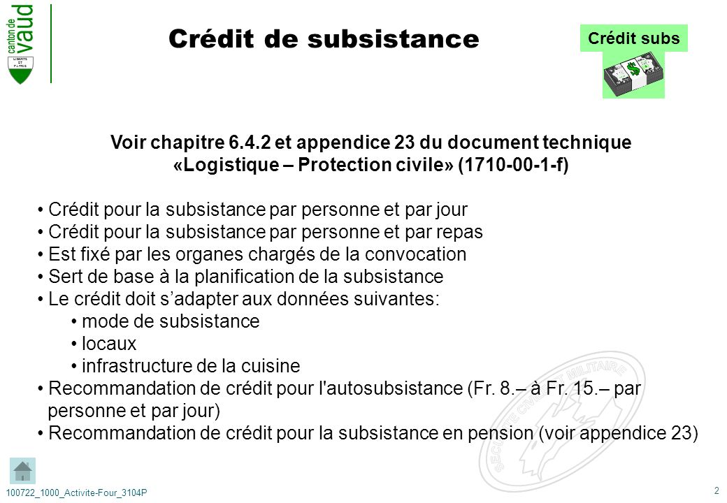 2 LIBERTE ET PATRIE 100722_1000_Activite-Four_3104P Crédit de subsistance Voir chapitre 6.4.2 et appendice 23 du document technique «Logistique – Prot