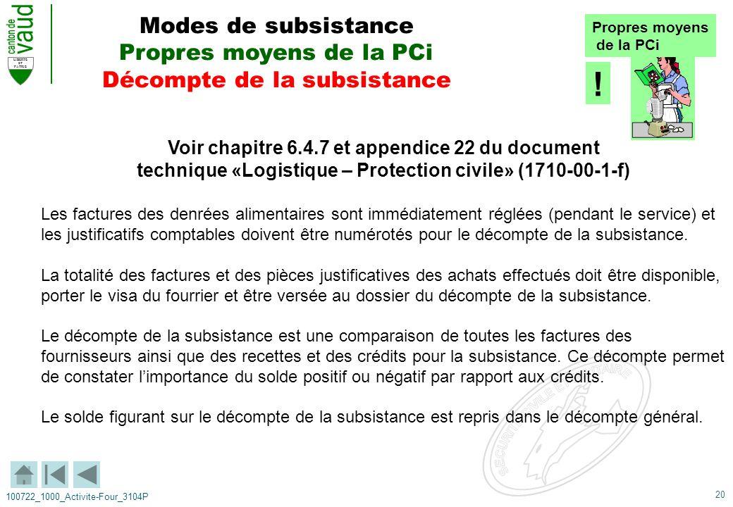 20 LIBERTE ET PATRIE 100722_1000_Activite-Four_3104P Voir chapitre 6.4.7 et appendice 22 du document technique «Logistique – Protection civile» (1710-