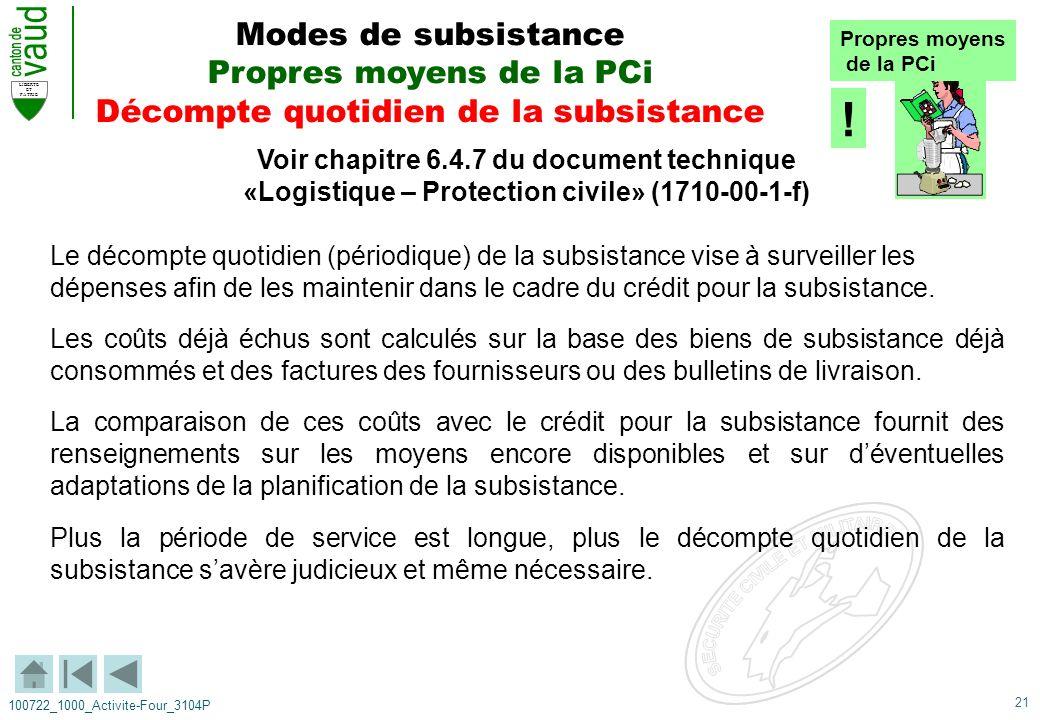 21 LIBERTE ET PATRIE 100722_1000_Activite-Four_3104P Voir chapitre 6.4.7 du document technique «Logistique – Protection civile» (1710-00-1-f) Le décom