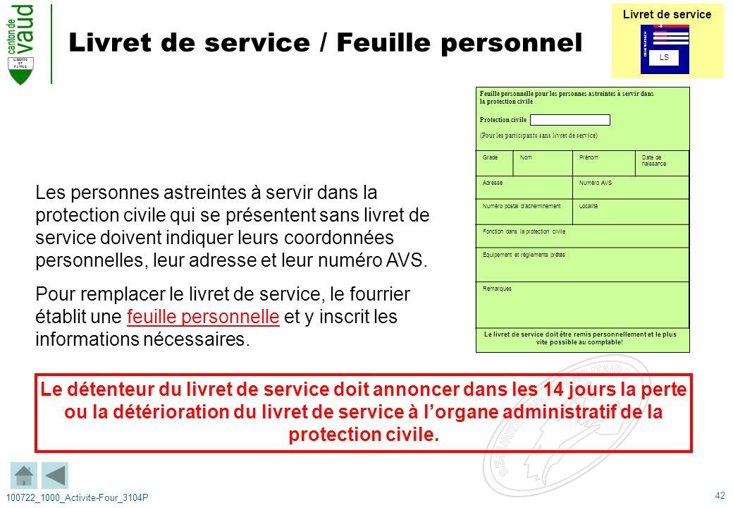 42 LIBERTE ET PATRIE 100722_1000_Activite-Four_3104P Livret de service / Feuille personnel Les personnes astreintes à servir dans la protection civile