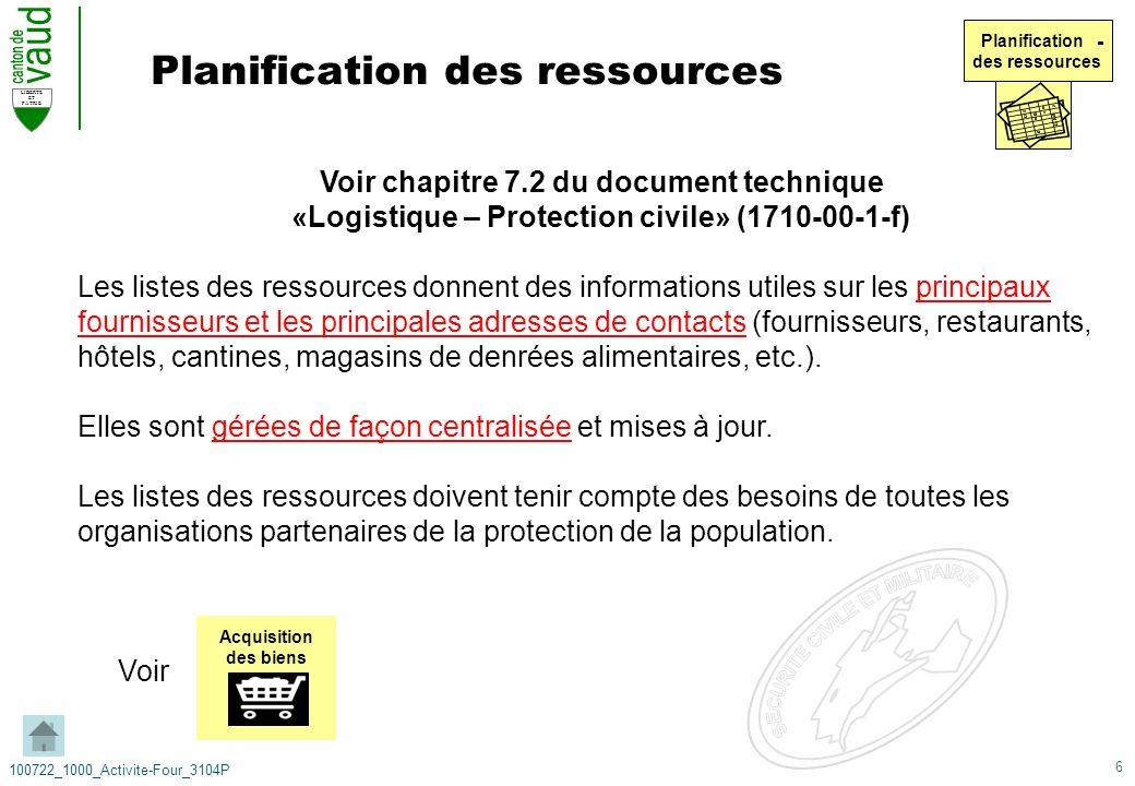 6 LIBERTE ET PATRIE 100722_1000_Activite-Four_3104P Planification des ressources Voir chapitre 7.2 du document technique «Logistique – Protection civi