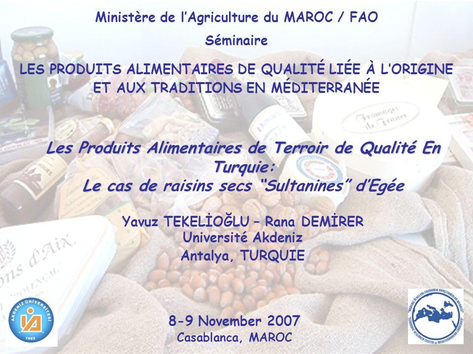 Raisins secs: Sultanines dEgée Un AOP Turque dexcellence Famille: Vitis Vinifera L.