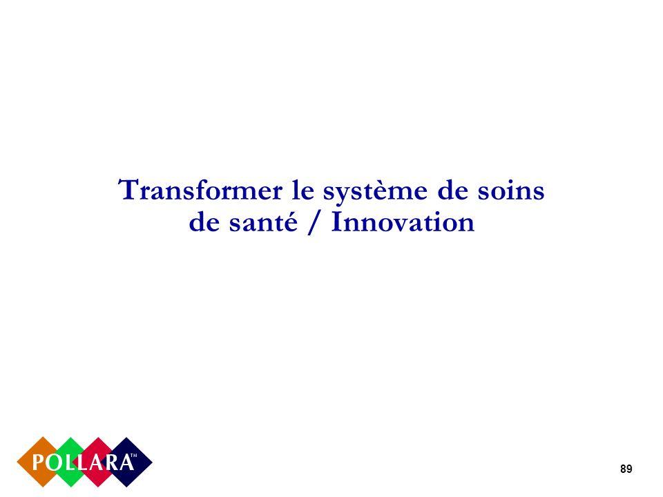 89 Transformer le système de soins de santé / Innovation