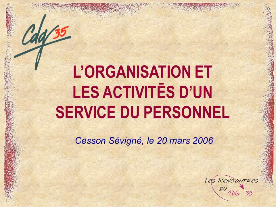 LORGANISATION ET LES ACTIVITĒS DUN SERVICE DU PERSONNEL Cesson Sévigné, le 20 mars 2006