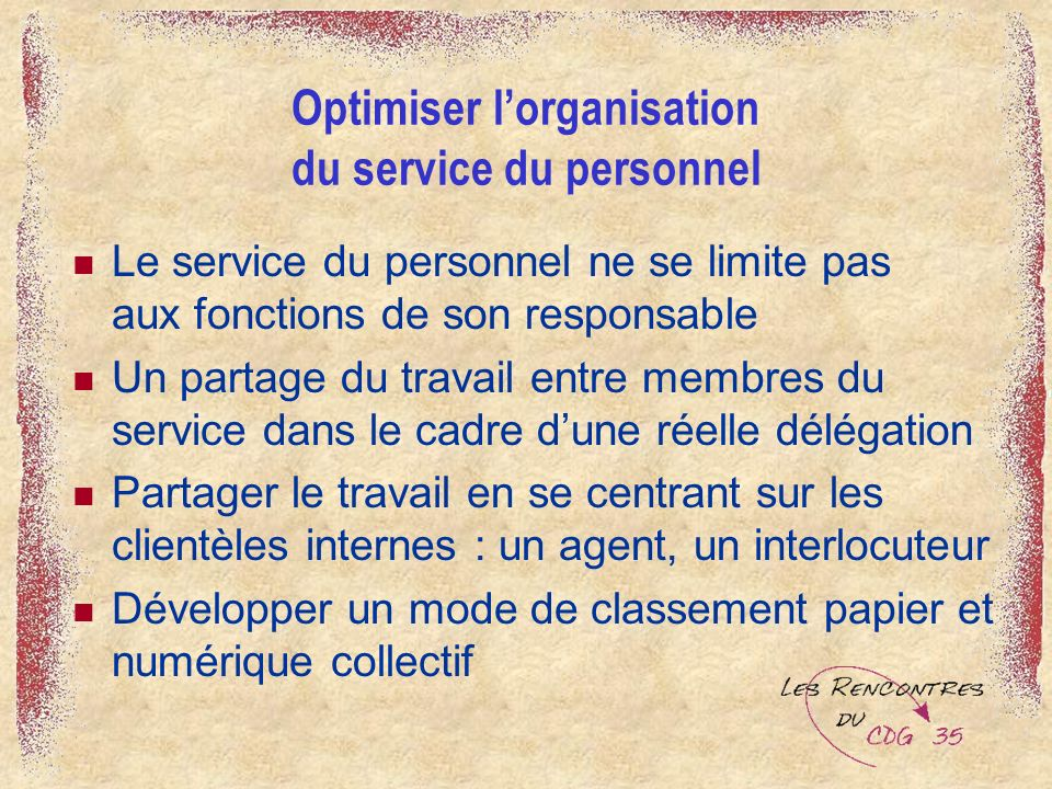 Optimiser lorganisation du service du personnel Le service du personnel ne se limite pas aux fonctions de son responsable Un partage du travail entre