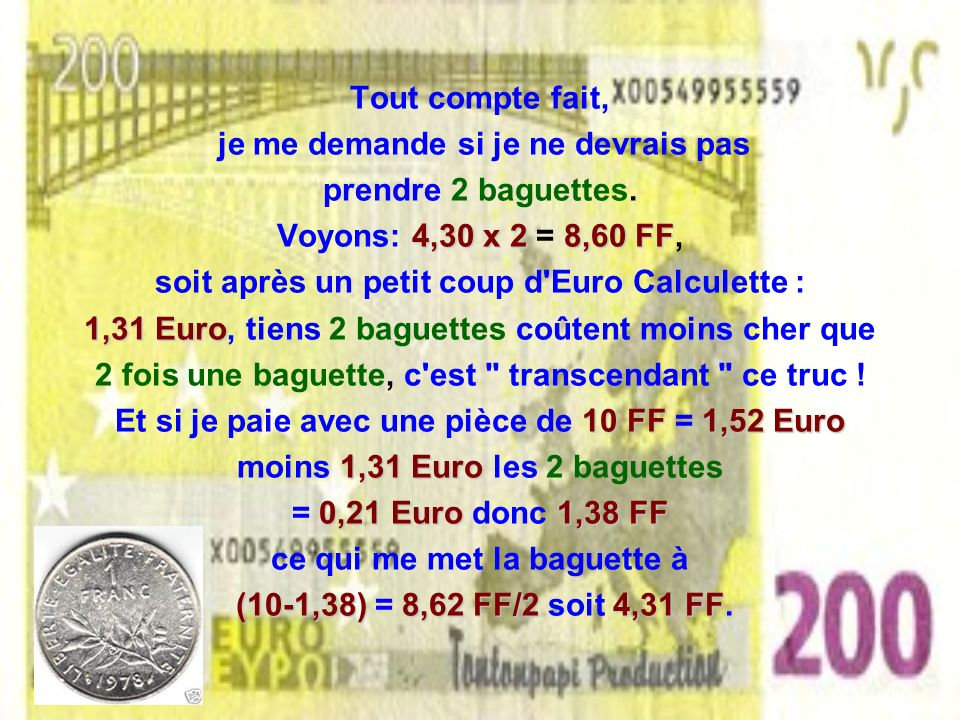 Chouette ma première pièce en Euro ! 0,10 Euro et en Francs c'est combien ? 0,10 Euro (un petit coup d'Euro Calculette) 0,10 Euro0,66 FF 0,10 Euro = 0