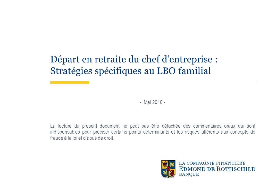 Départ en retraite du chef dentreprise : Stratégies spécifiques au LBO familial - Mai 2010 - La lecture du présent document ne peut pas être détachée