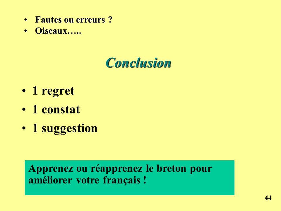 44 Conclusion 1 regret 1 constat 1 suggestion Apprenez ou réapprenez le breton pour améliorer votre français ! Fautes ou erreurs ?Fautes ou erreurs ?