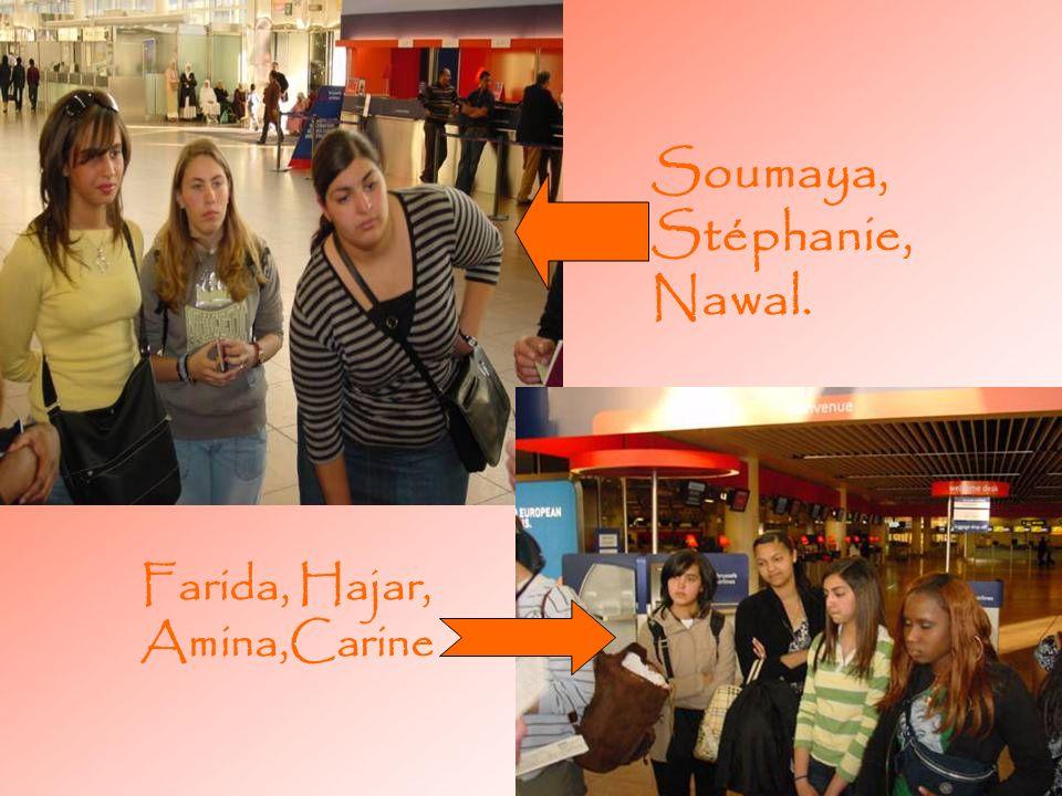 Soumaya, Stéphanie, Nawal. Farida, Hajar, Amina,Carine