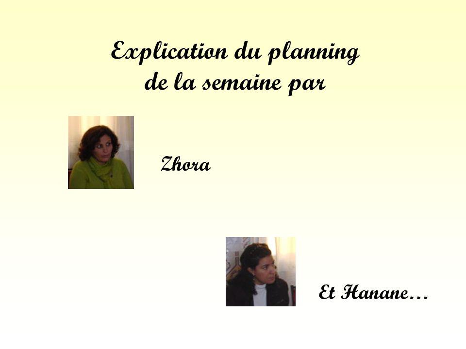 Explication du planning de la semaine par Zhora Et Hanane…