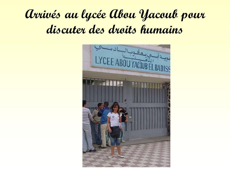 Arrivés au lycée Abou Yacoub pour discuter des droits humains