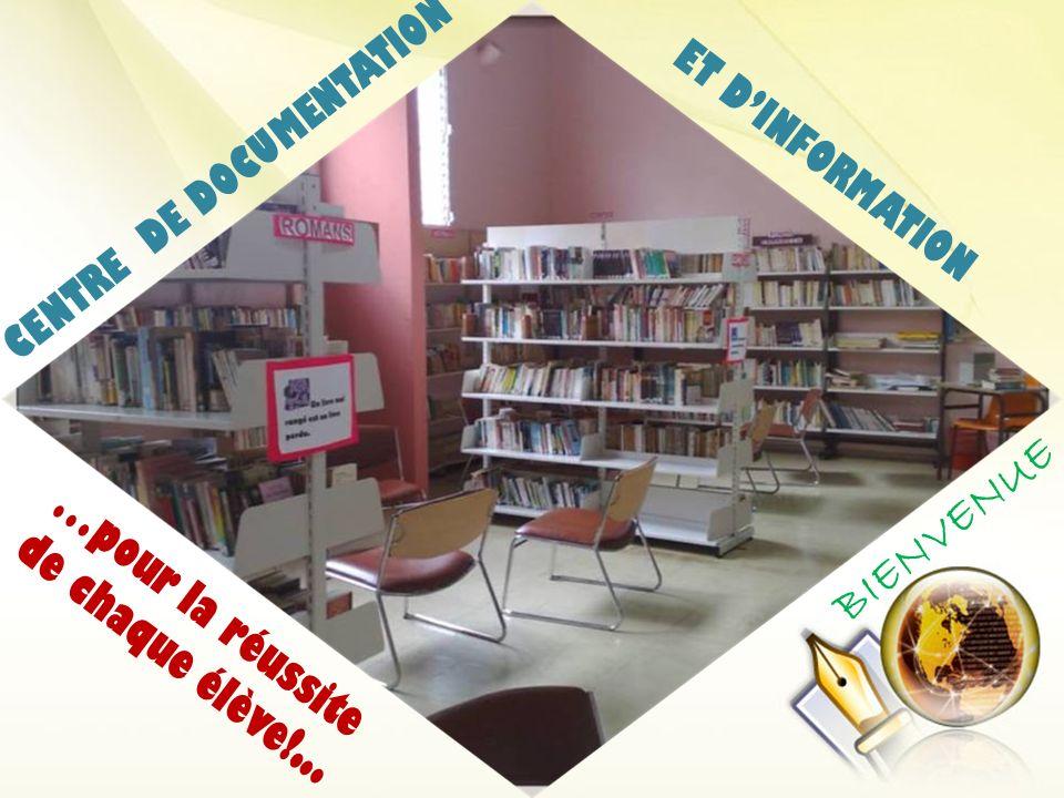 CENTRE DE DOCUMENTATION …pour la réussite de chaque élève!... ET DINFORMATION BIENVENUE