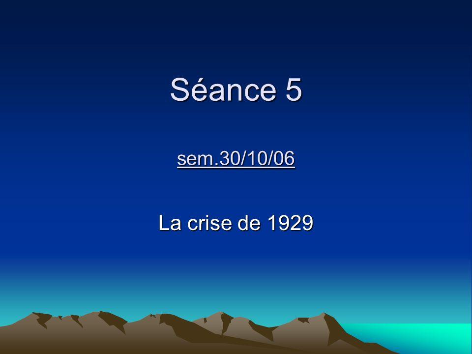 Séance 5 sem.30/10/06 La crise de 1929