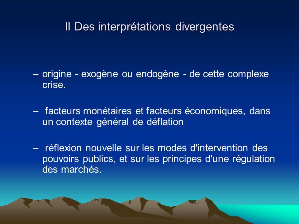 II Des interprétations divergentes –origine - exogène ou endogène - de cette complexe crise.