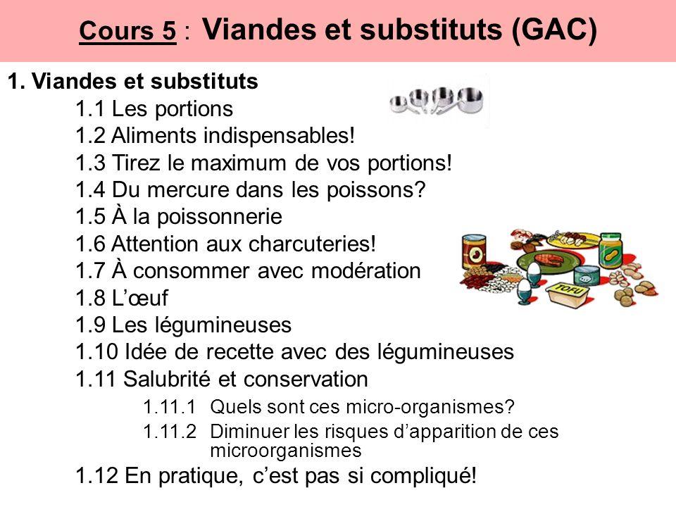 Cours 5 : Viandes et substituts (GAC) 1. Viandes et substituts 1.1 Les portions 1.2 Aliments indispensables! 1.3 Tirez le maximum de vos portions! 1.4