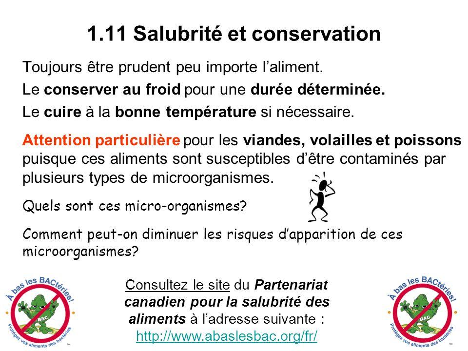 1.11 Salubrité et conservation Toujours être prudent peu importe laliment. Le conserver au froid pour une durée déterminée. Le cuire à la bonne tempér