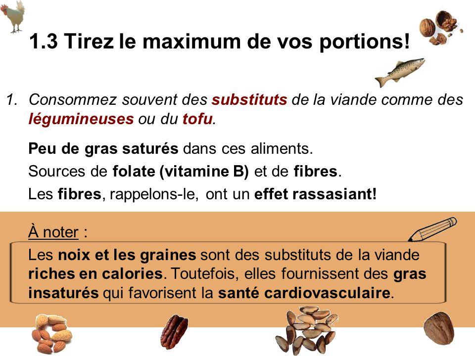 1.Consommez souvent des substituts de la viande comme des légumineuses ou du tofu. Peu de gras saturés dans ces aliments. Sources de folate (vitamine