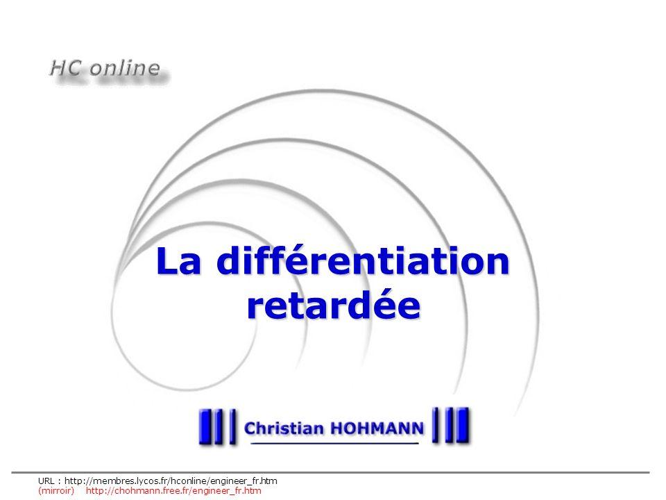 URL : http://membres.lycos.fr/hconline/engineer_fr.htm (mirroir) http://chohmann.free.fr/engineer_fr.htm La différentiation retardée