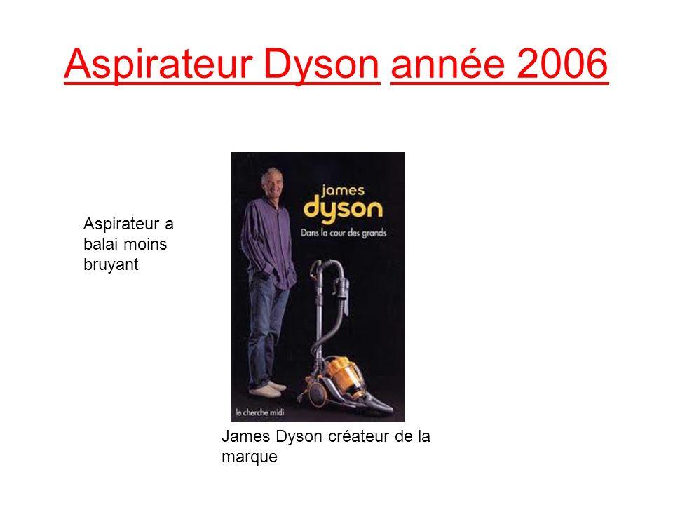 Aspirateur Dyson année 2006 James Dyson créateur de la marque Aspirateur a balai moins bruyant