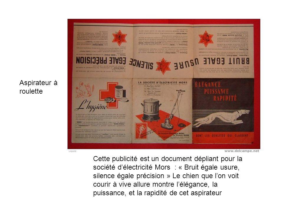 Laspirateur Mors Aspirateur à roulette Cette publicité est un document dépliant pour la société délectricité Mors : « Bruit égale usure, silence égale