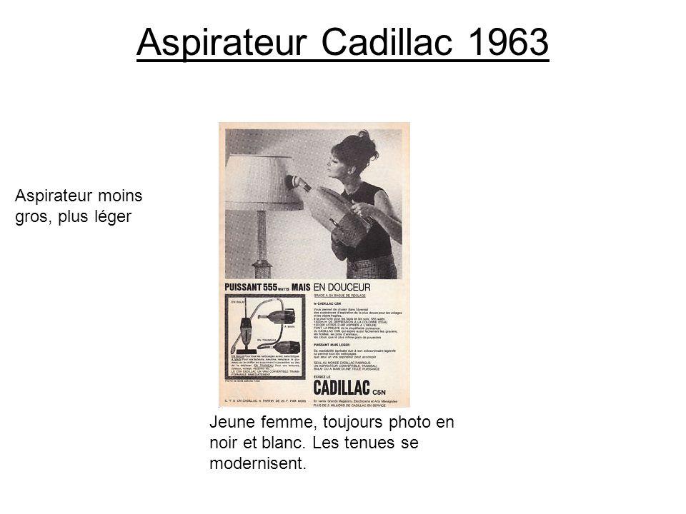 Aspirateur Cadillac 1963 Aspirateur moins gros, plus léger Jeune femme, toujours photo en noir et blanc. Les tenues se modernisent.