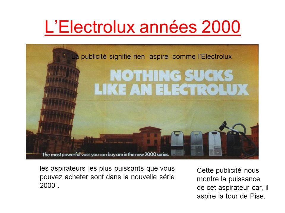 LElectrolux années 2000 La publicité signifie rien aspire comme lElectrolux les aspirateurs les plus puissants que vous pouvez acheter sont dans la no