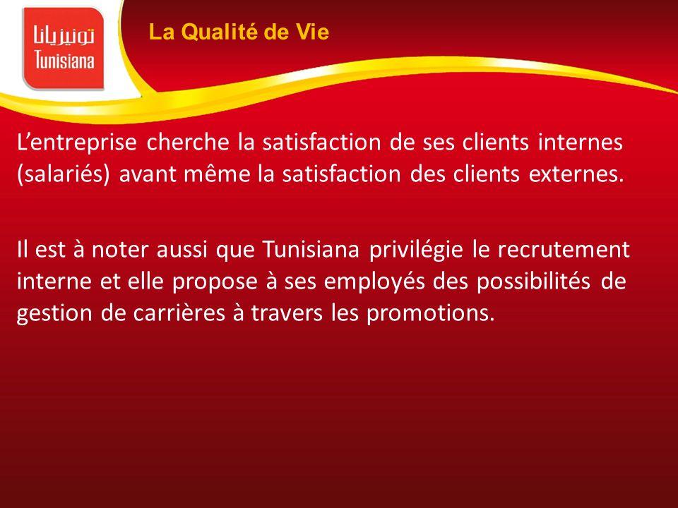Lentreprise cherche la satisfaction de ses clients internes (salariés) avant même la satisfaction des clients externes. Il est à noter aussi que Tunis