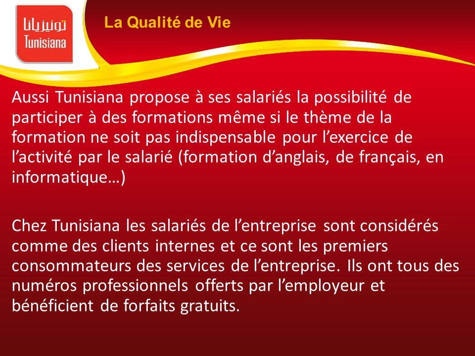 Aussi Tunisiana propose à ses salariés la possibilité de participer à des formations même si le thème de la formation ne soit pas indispensable pour l