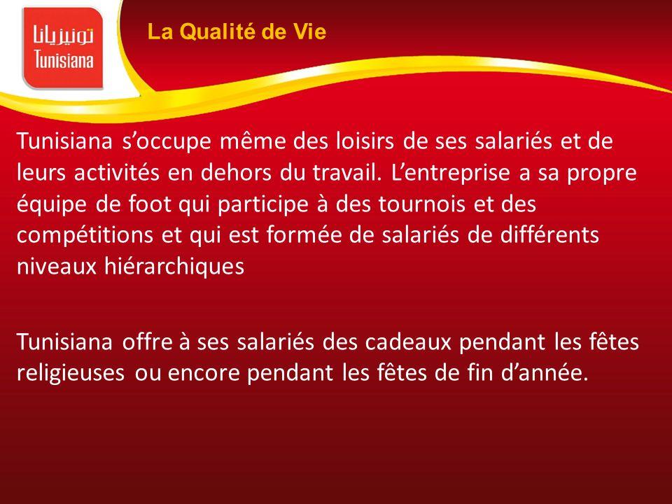 Tunisiana soccupe même des loisirs de ses salariés et de leurs activités en dehors du travail. Lentreprise a sa propre équipe de foot qui participe à