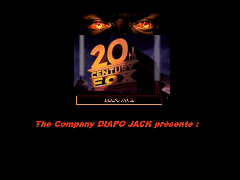 DIAPO JACK The Company DIAPO JACK présente :