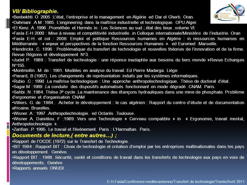 E-H.Fasla/Conférence mediteranéenne/Transfert de technologie/Trieste/Avril 2011 VII/ Bibliographie. Benbekhti O. 2005 :Létat, lentreprise et le manage