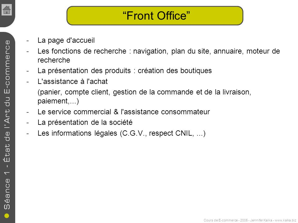 Cours de E-commerce - 2005 - Jennifer Kalka - www.kalka.biz Front Office -La page d'accueil -Les fonctions de recherche : navigation, plan du site, an