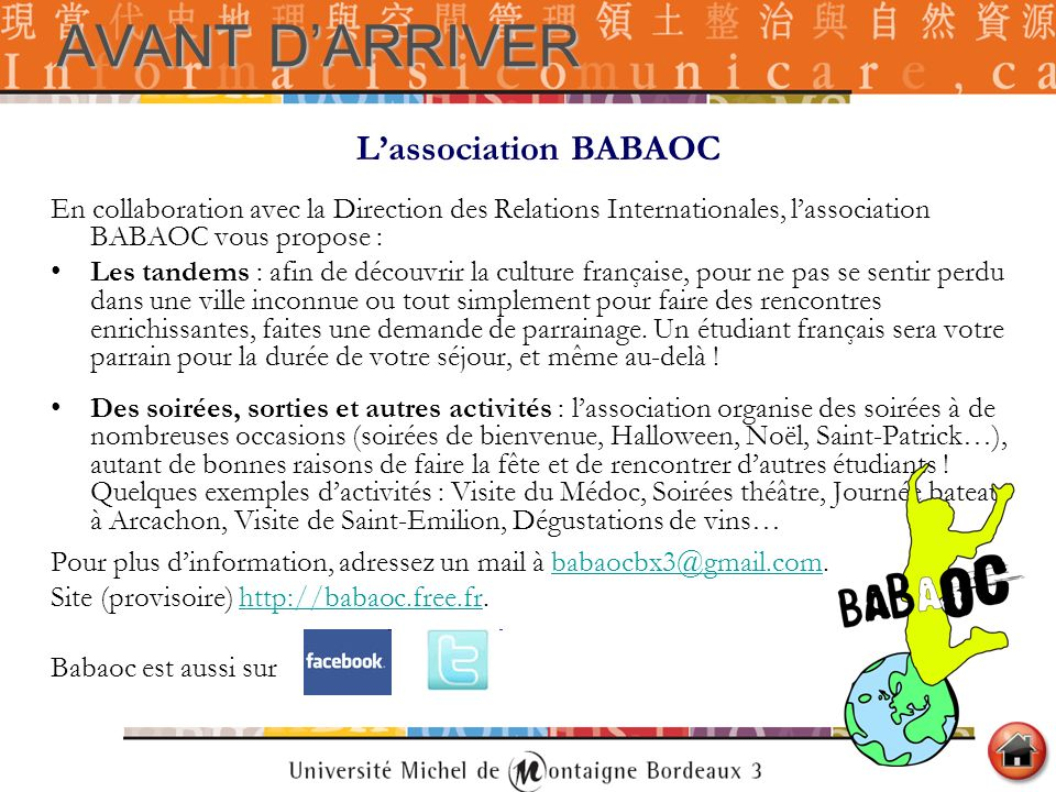 AVANT DARRIVER Lassociation BABAOC En collaboration avec la Direction des Relations Internationales, lassociation BABAOC vous propose : Les tandems :