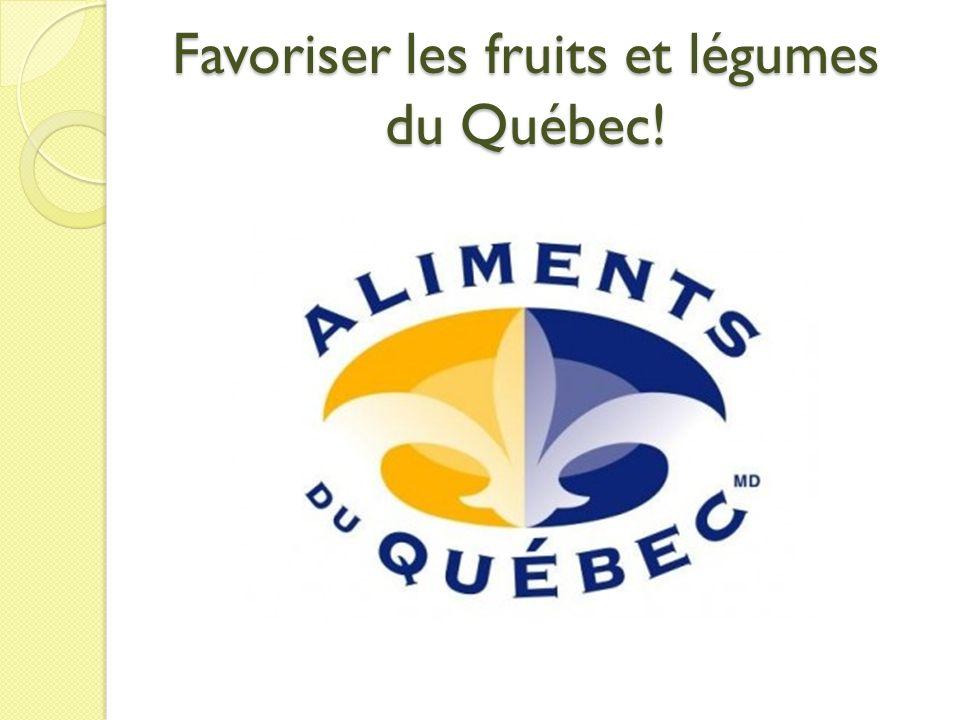 Favoriser les fruits et légumes du Québec!