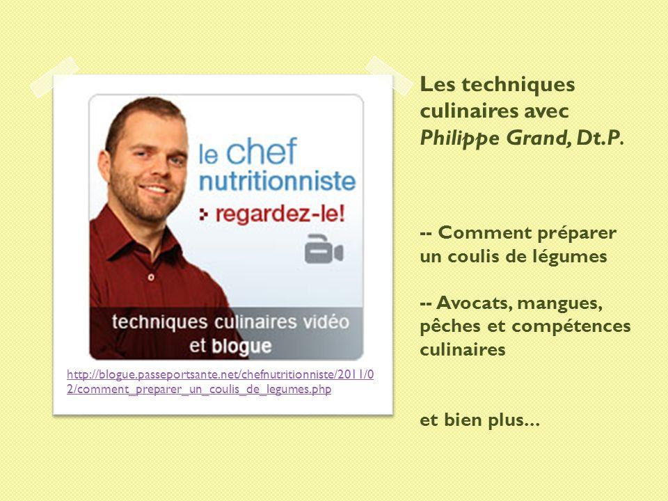 Les techniques culinaires avec Philippe Grand, Dt.P. -- Comment préparer un coulis de légumes -- Avocats, mangues, pêches et compétences culinaires et