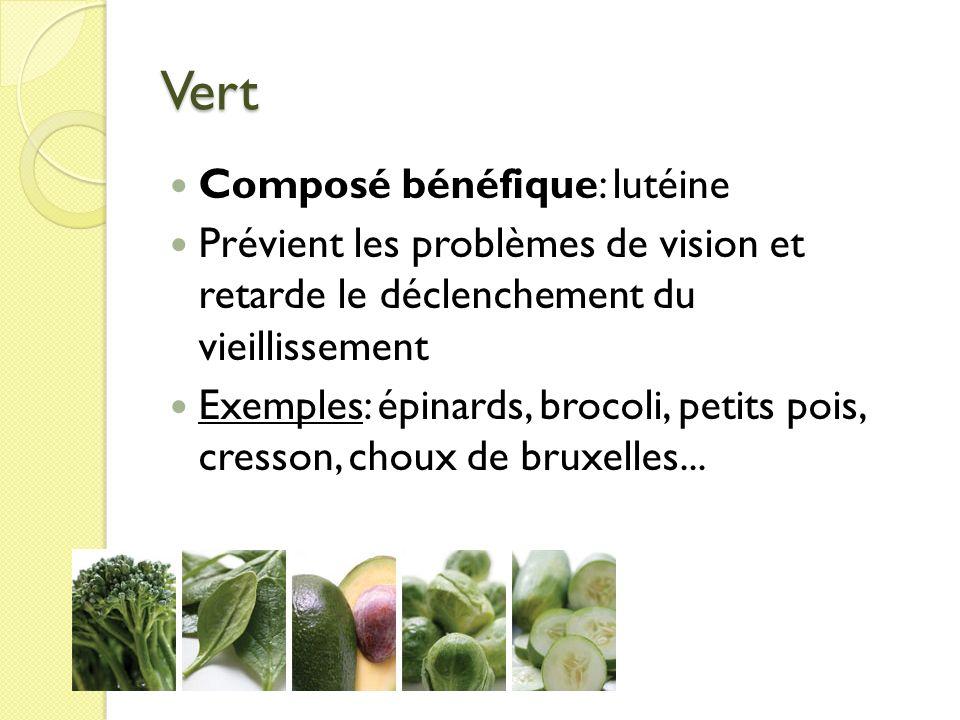Vert Composé bénéfique: lutéine Prévient les problèmes de vision et retarde le déclenchement du vieillissement Exemples: épinards, brocoli, petits poi