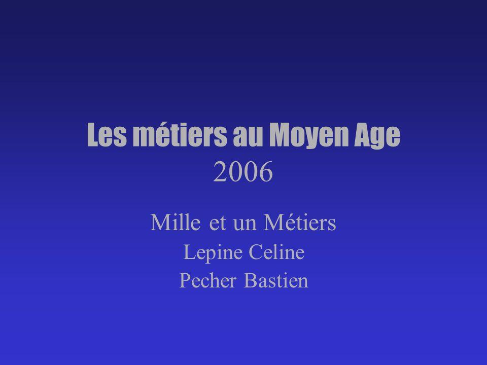 Les métiers au Moyen Age 2006 Mille et un Métiers Lepine Celine Pecher Bastien