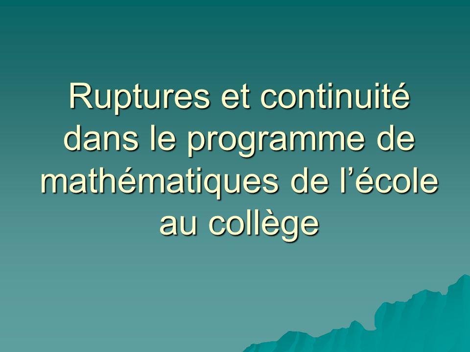 Ruptures et continuité dans le programme de mathématiques de lécole au collège