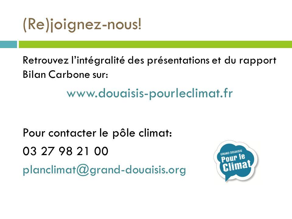 (Re)joignez-nous! Retrouvez lintégralité des présentations et du rapport Bilan Carbone sur: www.douaisis-pourleclimat.fr Pour contacter le pôle climat