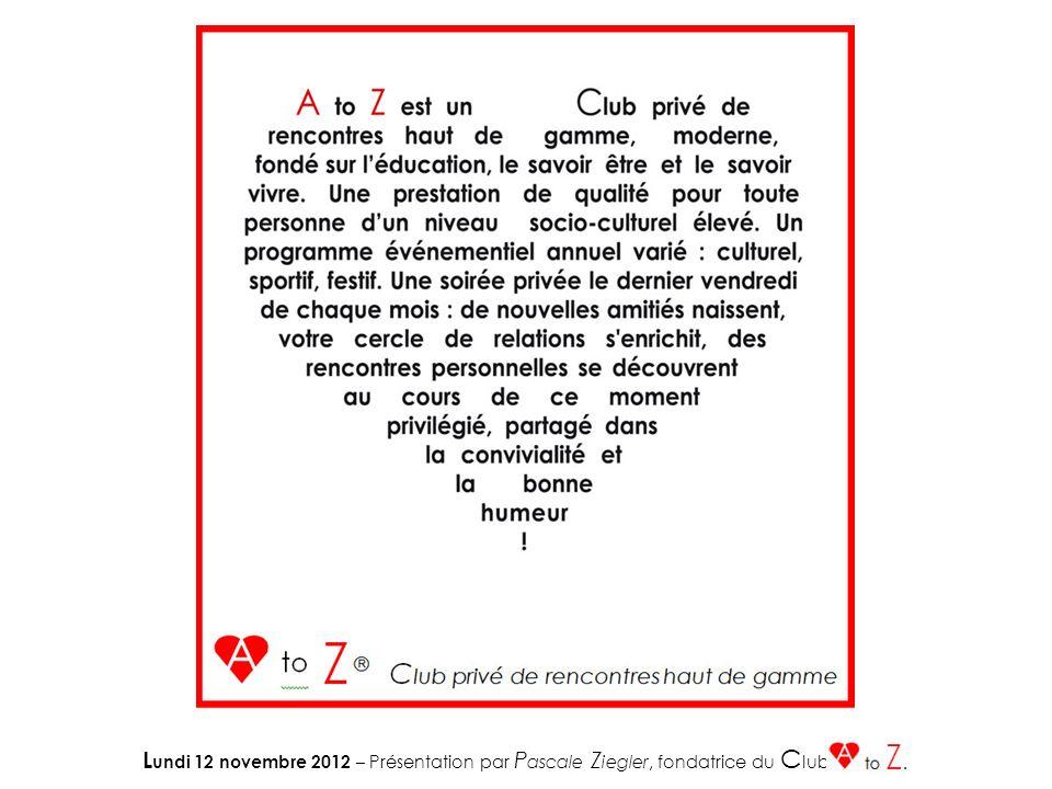 L undi 12 novembre 2012 – Présentation par P ascale Z iegler, fondatrice du C lub