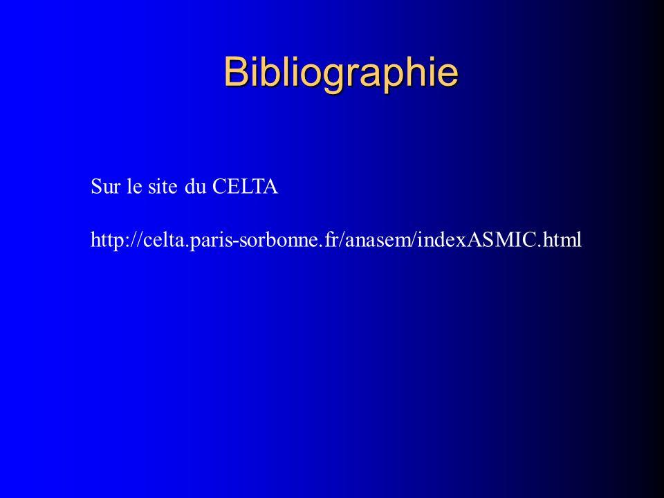 Bibliographie Sur le site du CELTA http://celta.paris-sorbonne.fr/anasem/indexASMIC.html