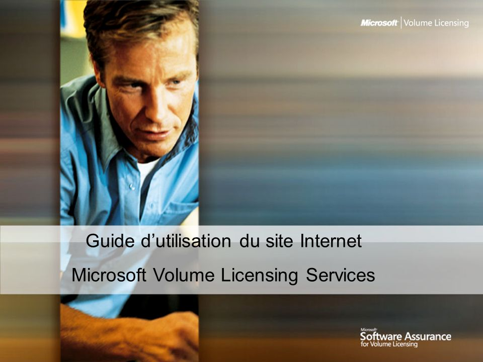 Guide dutilisation du site Internet Microsoft Volume Licensing Services