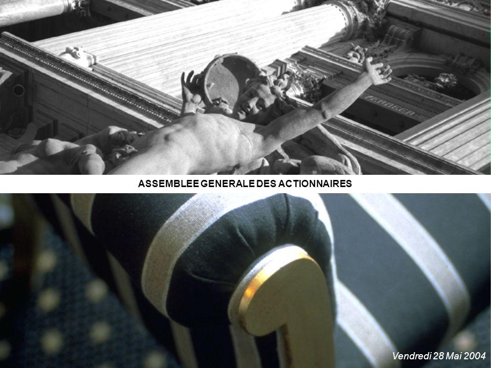 ASSEMBLEE GENERALE DES ACTIONNAIRES Vendredi 28 Mai 2004
